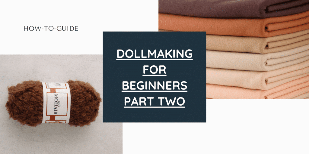 Waldorf Doll Making Guide for Beginners - 2 - Doll Making Materials