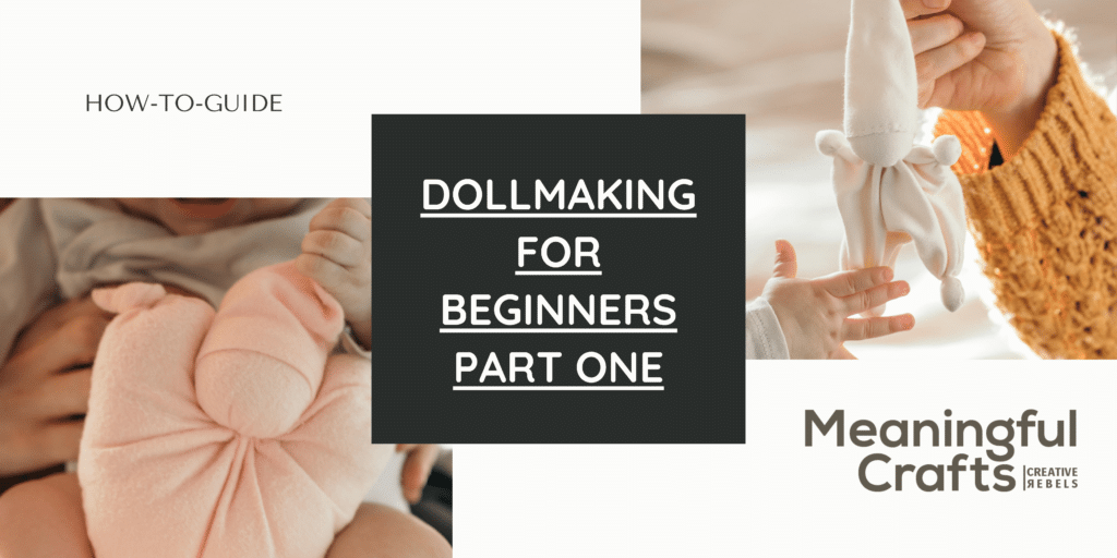 Walldorf Doll making Guide for Beginners - what are waldorf dolls