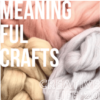 Creative Life Meaningful Crafts